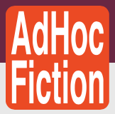 Adhoc Fiction ~ Noa Summerlock